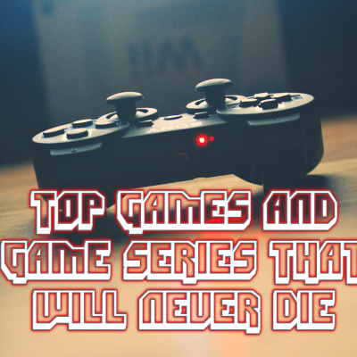 Video Games Series that will never die
